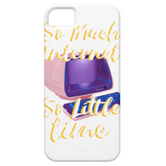 So Much Internet So Little Time iPhone 5 Covers
