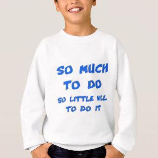 So Much to Do Sweatshirt