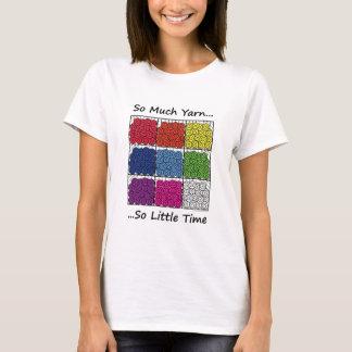 So Much Yarn, So Little Time T-Shirt
