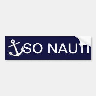 So Nauti - Funny Boating Bumper Sticker