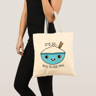So Rice to See You Tote Bag