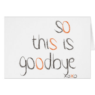 So this is Goodbye Card