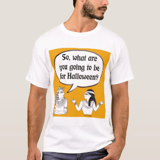 So, what are you going to be for Halloween? T-Shirt
