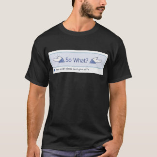 So What? (Facebook Button) Black T-Shirt