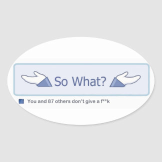 So What? (Facebook Button) Oval Sticker