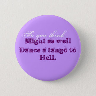 So you think 2 inch round button