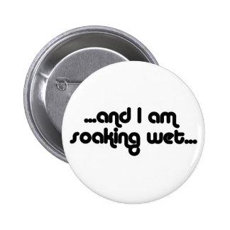 Soaking Wet Black 2 Inch Round Button