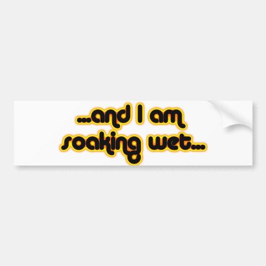 Soaking Wet Sunglow Bumper Sticker