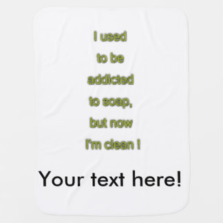 Soap funny text baby blanket