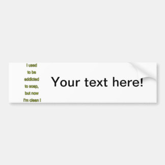 Soap funny text bumper sticker