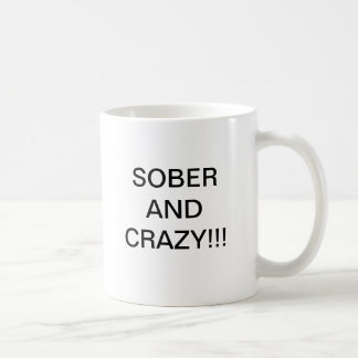 Sober and Crazy Coffee Mug