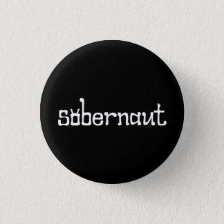Sobernaut Small Badge/Button 1 Inch Round Button