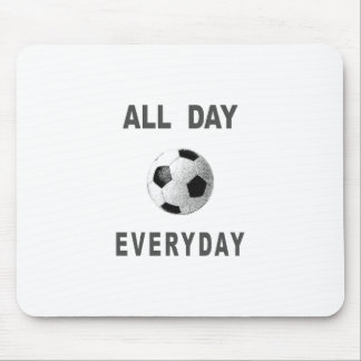 Soccer All Day Everyday Mouse Pad