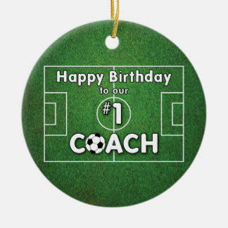 Soccer Coach Birthday with Grass Field and Ball Ceramic Ornament