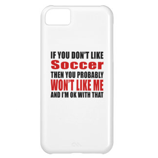 Soccer Don't Like Designs Case For iPhone 5C
