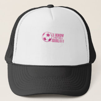 Soccer I Know I Play Like A Girl Try To Keep Up Trucker Hat