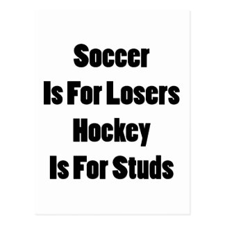 Soccer Is For Losers Hocker Is For Studs Postcard
