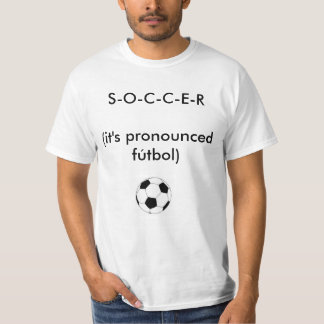 SOCCER is FUTBOL T-Shirt