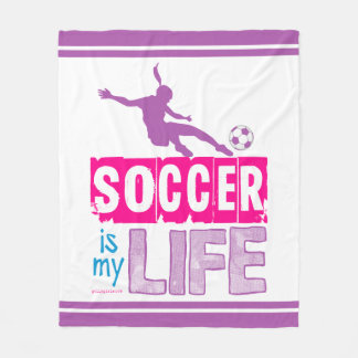 Soccer Is My Life Fleece Blanket