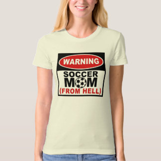 Soccer Mom from Hell T-Shirt