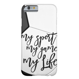 Soccer My Sport My Game My Life Christian Athlete Barely There iPhone 6 Case