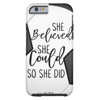 Soccer She Believed She Could So She Did Christian Tough iPhone 6 Case