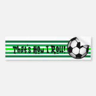 "Soccer ""That's how I Roll."" Bumper Sticker"