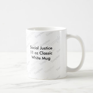 Social Justice 11 oz Classic White Mug