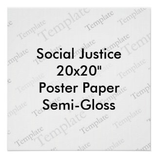 """Social Justice 20x20"""" Poster Paper  Semi-Gloss Perfect Poster"""