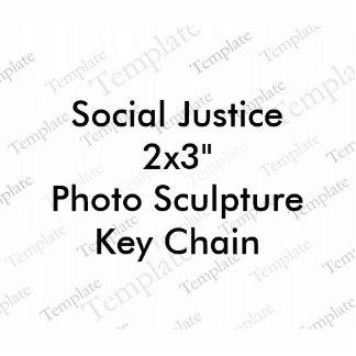 "Social Justice 2x3""  Photo Sculpture Key Chain"