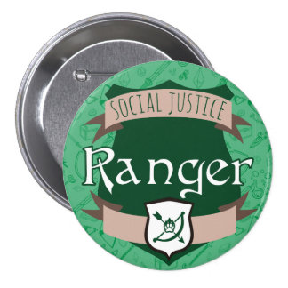 Social Justice Class Button: Ranger 3 Inch Round Button