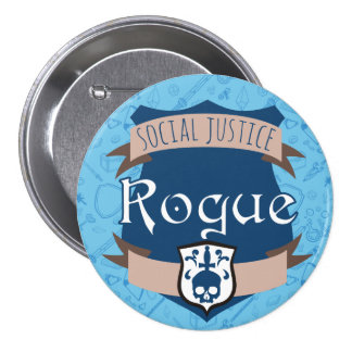 Social Justice Class Button: Rogue 3 Inch Round Button