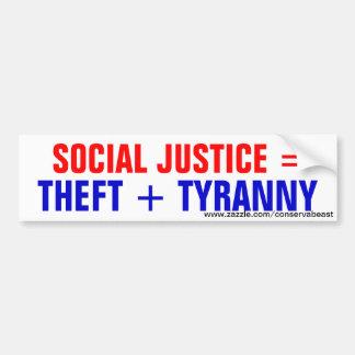 Social Justice = Theft + Tyranny Bumper Sticker