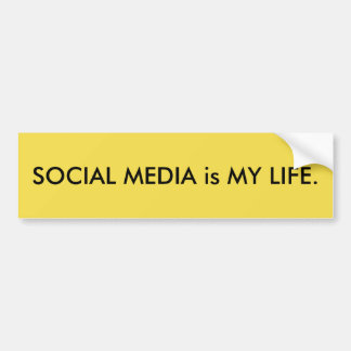 SOCIAL MEDIA is MY LIFE. Bumper Sticker