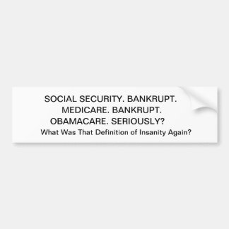 SOCIAL SECURITY. BANKRUPT., MEDICARE. BANKRUPT.... BUMPER STICKER