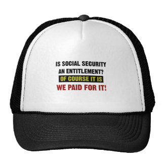 Social Security is an Entitlement, We Paid For It. Trucker Hat