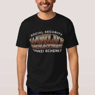 Social Security Ponzi Scheme T Shirts