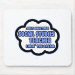 Social Studies Teacher .. Livin' The Dream Mousepad