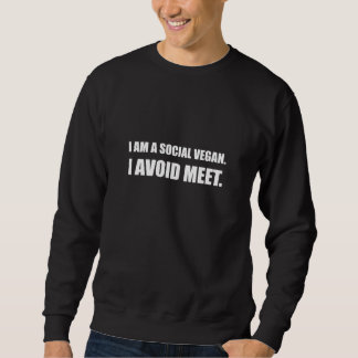 Social Vegan Avoid Meet Sweatshirt