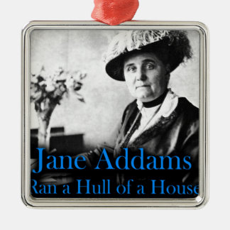Social Work: Jane Addams Ran a Hull of a House Metal Ornament
