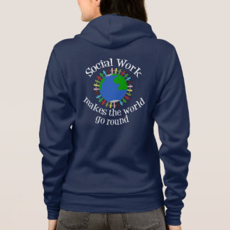 Social Work Makes the World Go Round Hoodie
