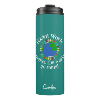 Social Work Makes the World Go Round Thermal Tumbler