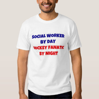 Social Worker by Day Hockey Fanatic by Night Tees