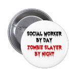 Social Worker by Day Zombie Slayer by Night 2 Inch Round Button