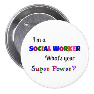 Social Worker Super Power 3 Inch Round Button