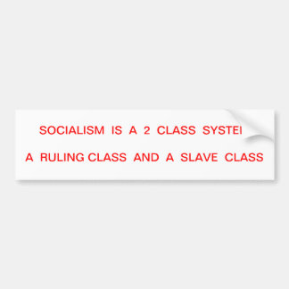 Socialism - 2 class bumper sticker