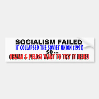 Socialism DESTROYED USSR so Obama WANTS IT HERE! Bumper Sticker