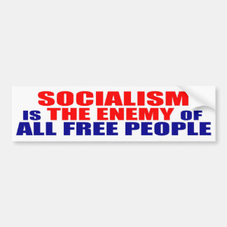 Socialism is the Enemy of ALL FREE PEOPLE Bumper Sticker