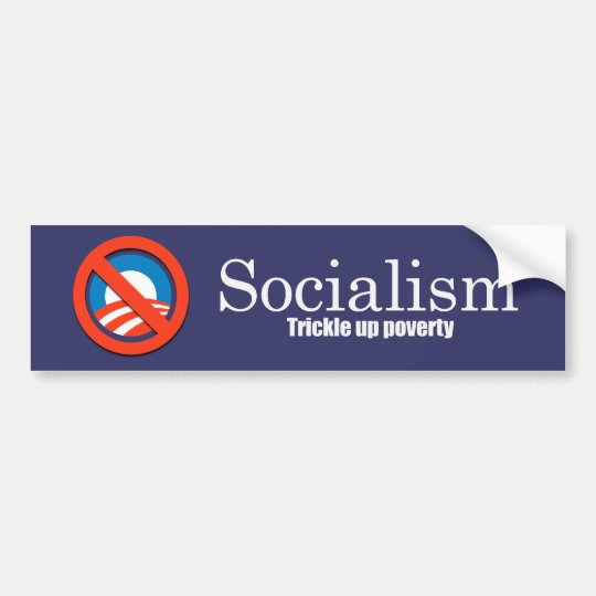 Socialism - Trickle up poverty Bumpersticker Bumper Sticker