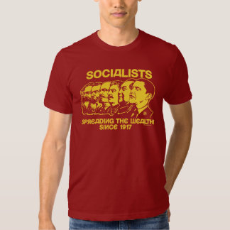 Socialists: Spreading the Wealth Tshirt